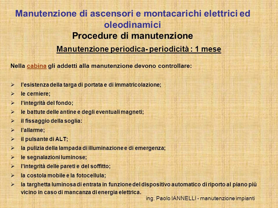 Manutenzione periodica- periodicità : 1 mese