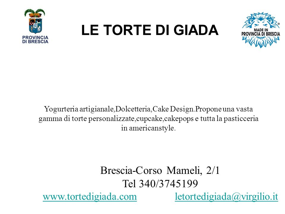 LE TORTE DI GIADA Brescia-Corso Mameli, 2/1 Tel 340/3745199