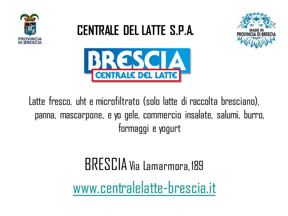 BRESCIA Via Lamarmora, 189 www.centralelatte-brescia.it