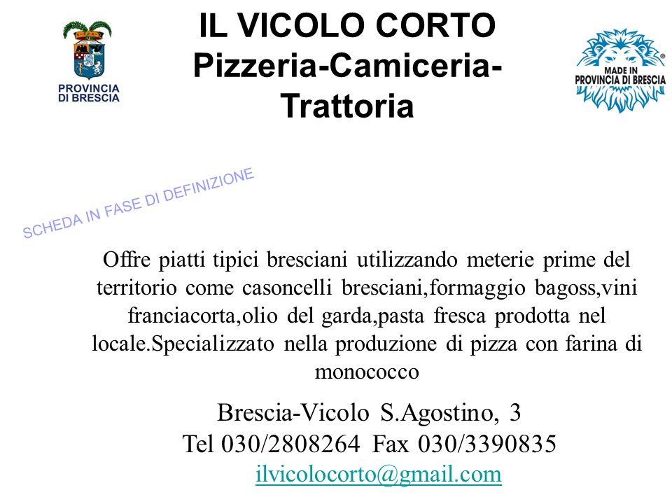 IL VICOLO CORTO Pizzeria-Camiceria-Trattoria