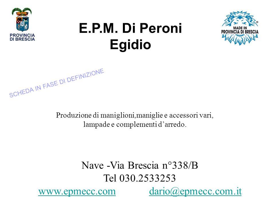 E.P.M. Di Peroni Egidio Nave -Via Brescia n°338/B Tel 030.2533253