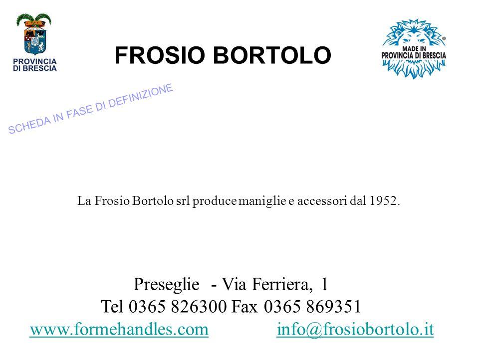 FROSIO BORTOLO Preseglie - Via Ferriera, 1