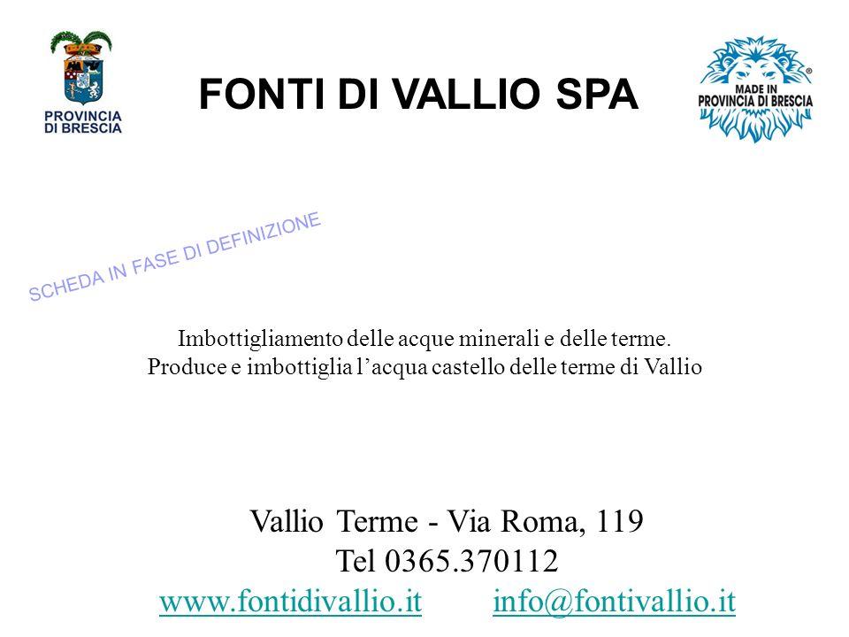 FONTI DI VALLIO SPA Vallio Terme - Via Roma, 119 Tel 0365.370112