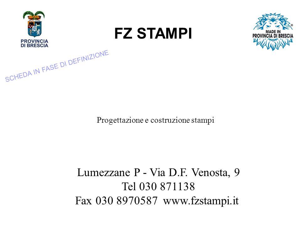 FZ STAMPI Lumezzane P - Via D.F. Venosta, 9