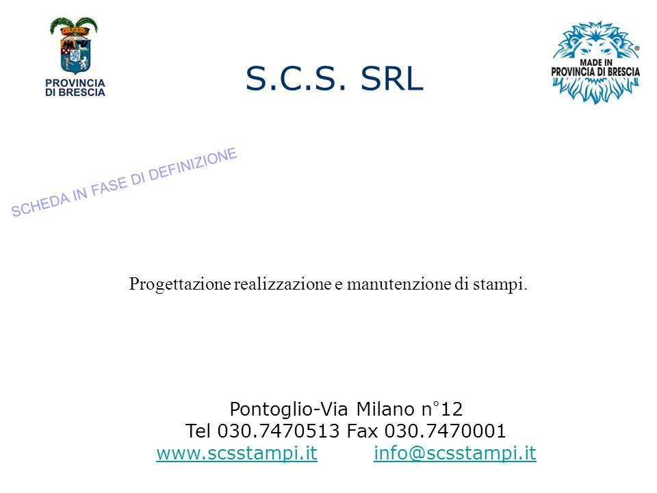 S.C.S. SRL Progettazione realizzazione e manutenzione di stampi.