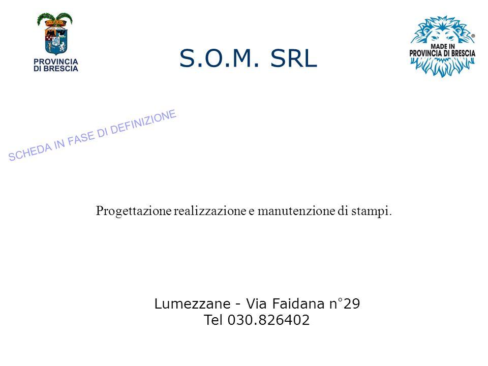 S.O.M. SRL Progettazione realizzazione e manutenzione di stampi.