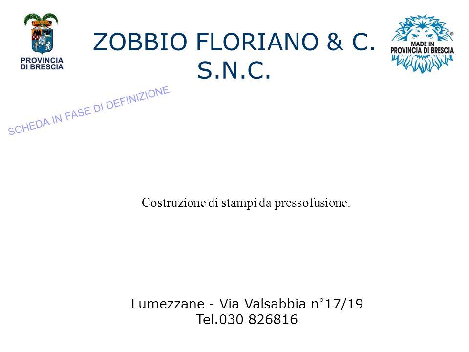 ZOBBIO FLORIANO & C. S.N.C. Costruzione di stampi da pressofusione.