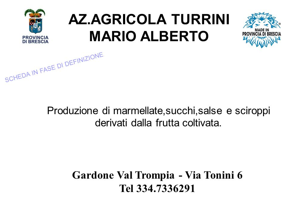 AZ.AGRICOLA TURRINI MARIO ALBERTO Gardone Val Trompia - Via Tonini 6
