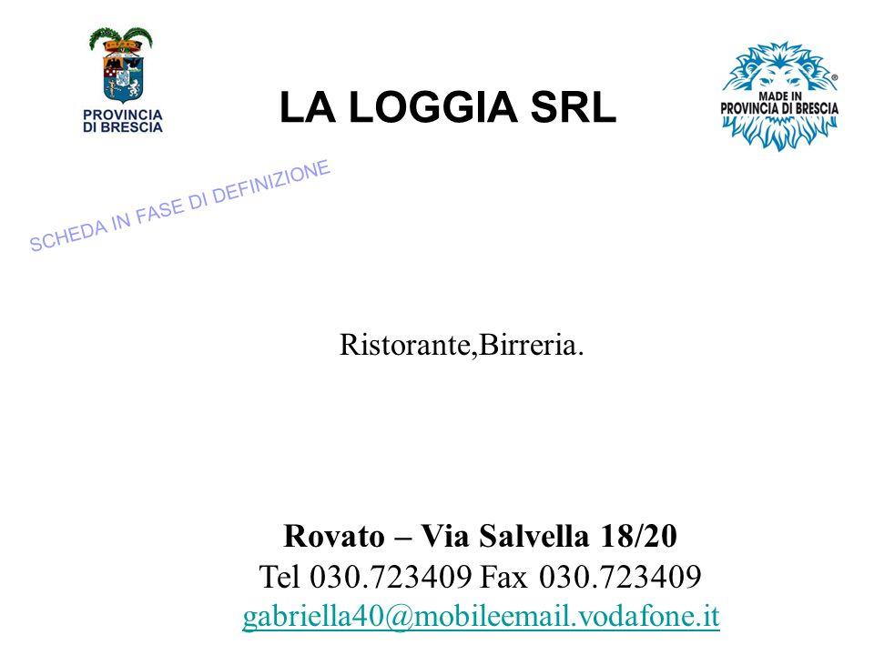 LA LOGGIA SRL Rovato – Via Salvella 18/20
