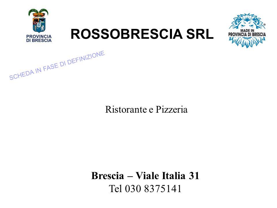ROSSOBRESCIA SRL Brescia – Viale Italia 31 Tel 030 8375141