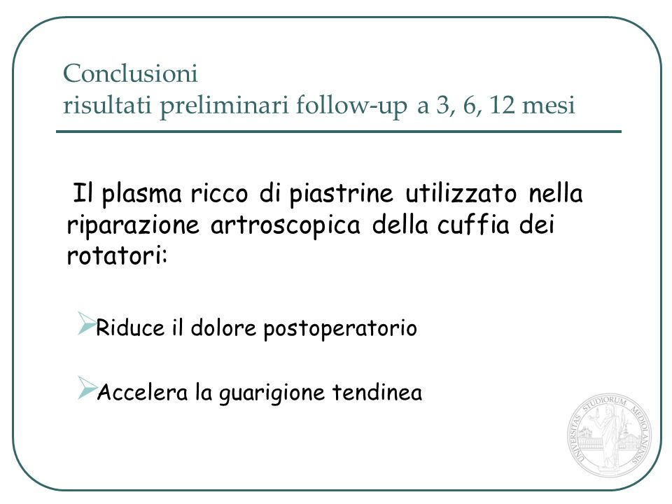 Conclusioni risultati preliminari follow-up a 3, 6, 12 mesi