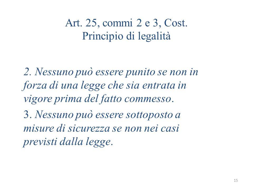 Art. 25, commi 2 e 3, Cost. Principio di legalità