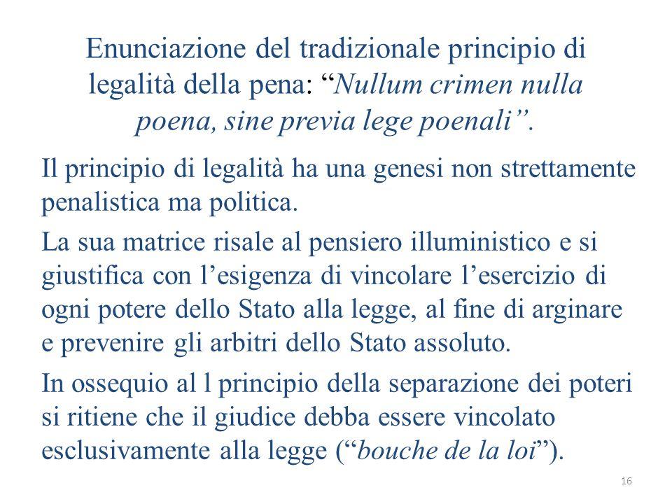 Enunciazione del tradizionale principio di legalità della pena: Nullum crimen nulla poena, sine previa lege poenali .