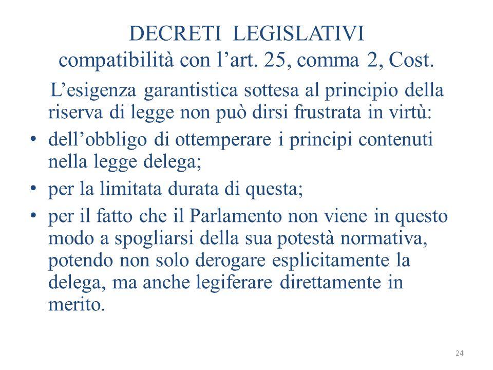 DECRETI LEGISLATIVI compatibilità con l'art. 25, comma 2, Cost.