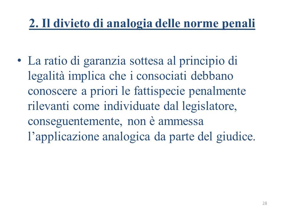 2. Il divieto di analogia delle norme penali