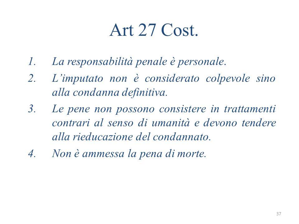 Art 27 Cost. La responsabilità penale è personale.