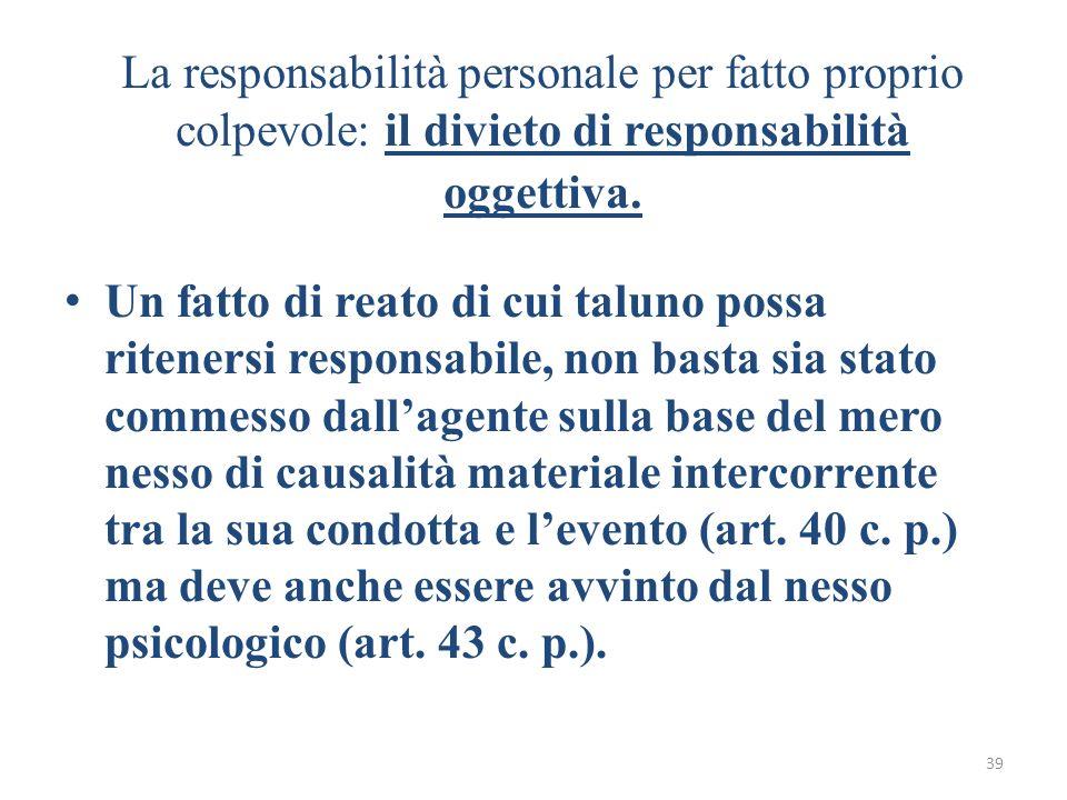 La responsabilità personale per fatto proprio colpevole: il divieto di responsabilità oggettiva.