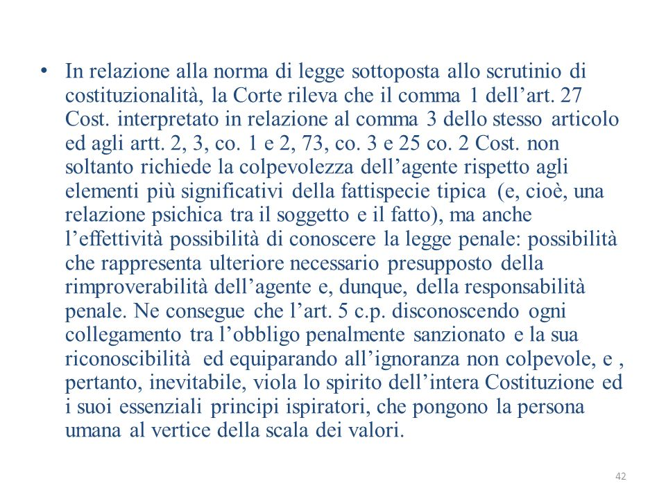 In relazione alla norma di legge sottoposta allo scrutinio di costituzionalità, la Corte rileva che il comma 1 dell'art.