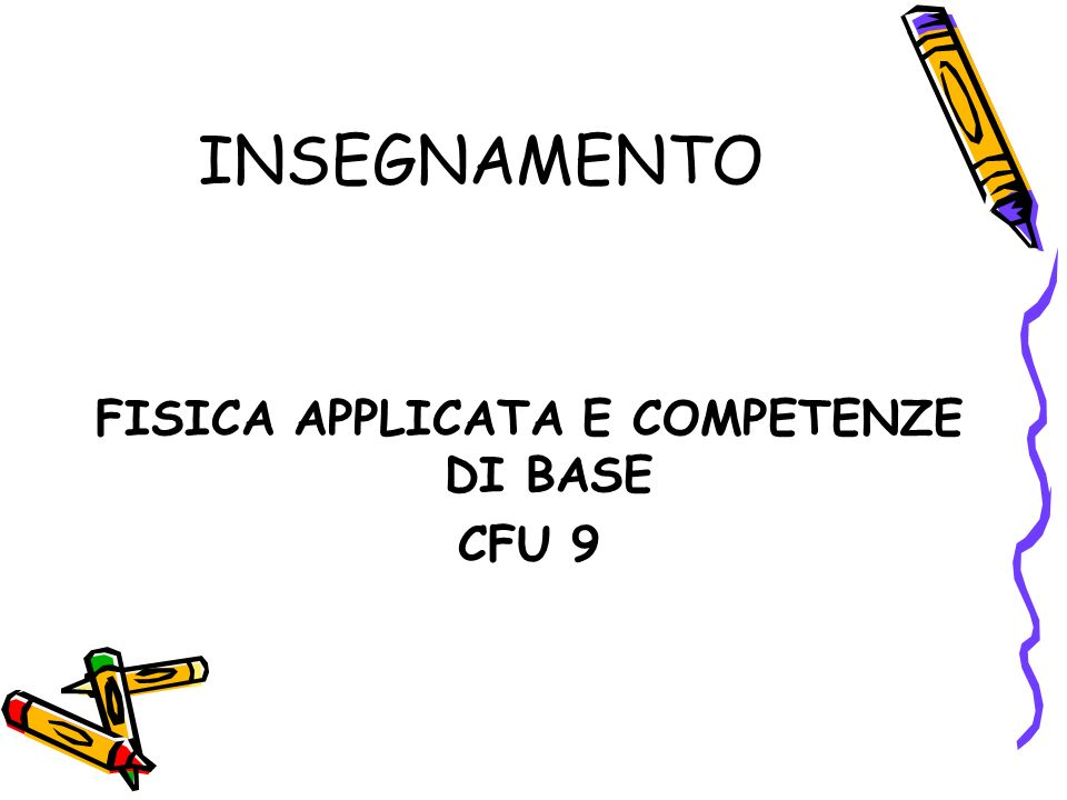 FISICA APPLICATA E COMPETENZE DI BASE