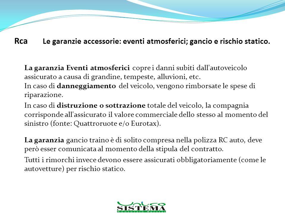 Rca Le garanzie accessorie: eventi atmosferici; gancio e rischio statico.