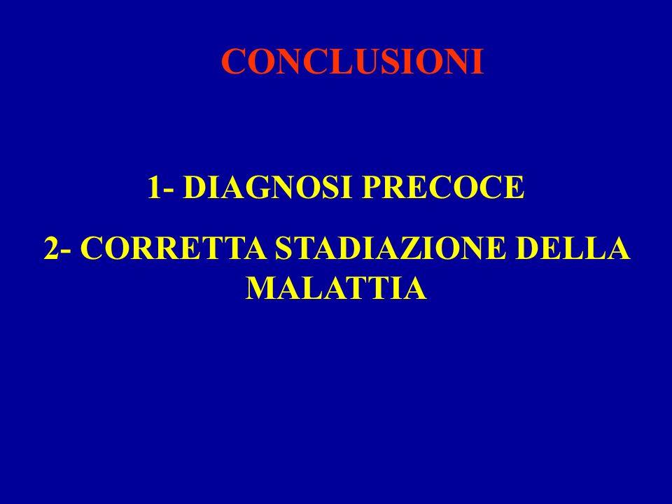 2- CORRETTA STADIAZIONE DELLA MALATTIA
