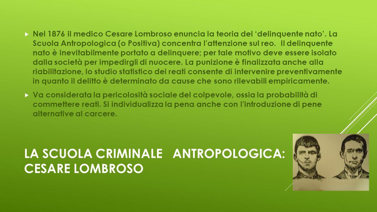 La scuola criminale antropologica: Cesare lombroso