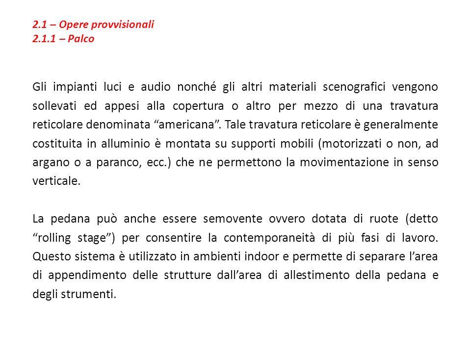 2.1 – Opere provvisionali 2.1.1 – Palco.