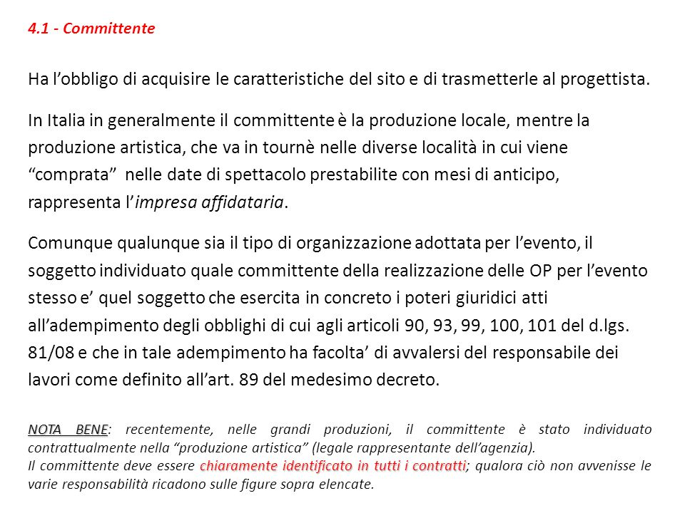 4.1 - Committente Ha l'obbligo di acquisire le caratteristiche del sito e di trasmetterle al progettista.