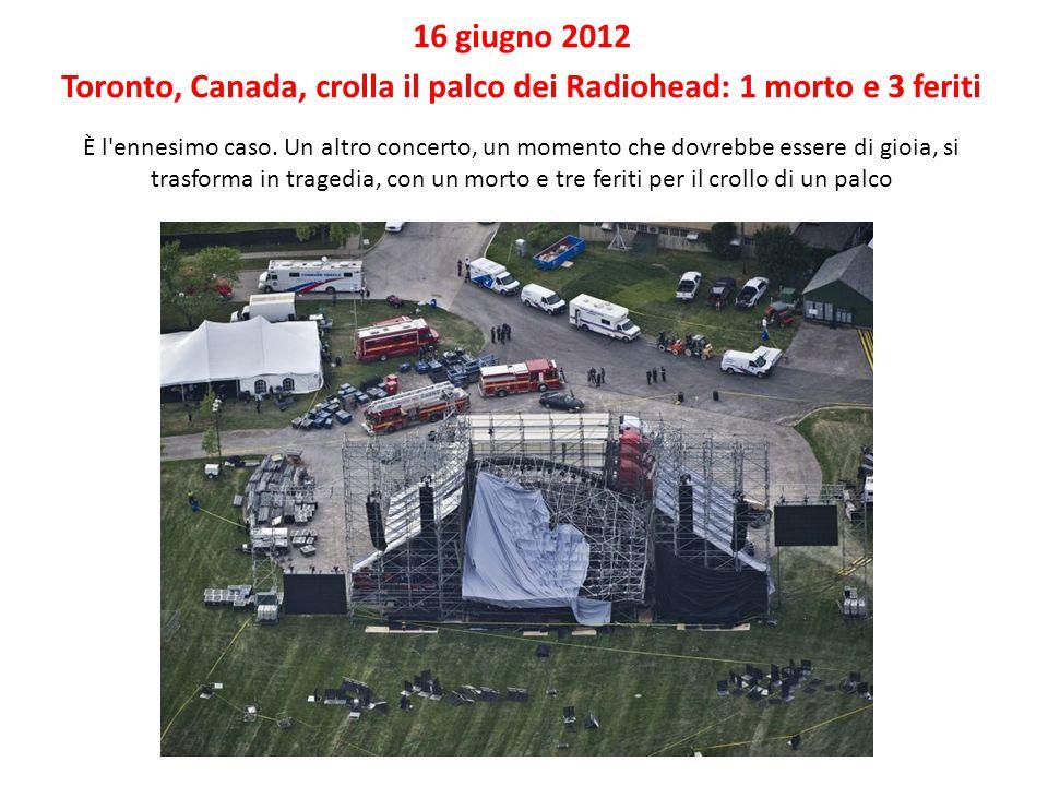 Toronto, Canada, crolla il palco dei Radiohead: 1 morto e 3 feriti