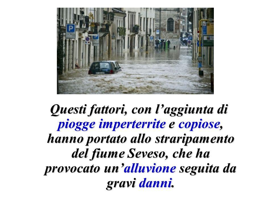 Questi fattori, con l'aggiunta di piogge imperterrite e copiose, hanno portato allo straripamento del fiume Seveso, che ha provocato un'alluvione seguita da gravi danni.