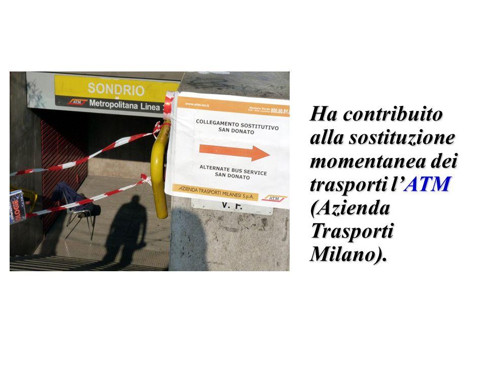 Ha contribuito alla sostituzione momentanea dei trasporti l'ATM (Azienda Trasporti Milano).