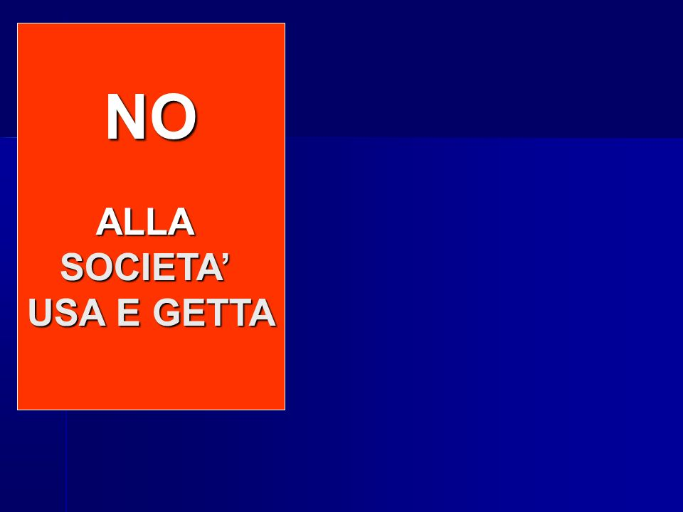 NO ALLA SOCIETA' USA E GETTA NO to INCINERATORS NO to LANDFILLS