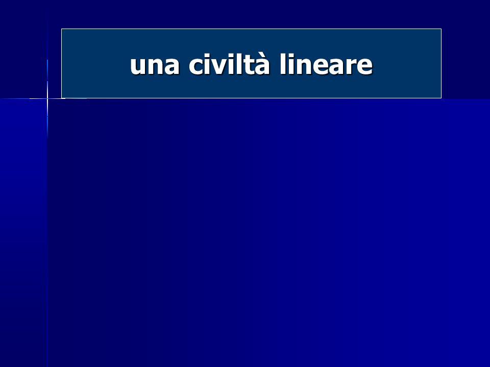 una civiltà lineare