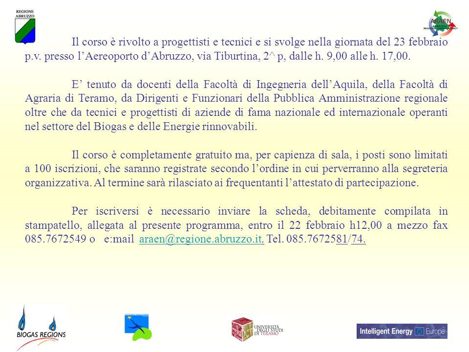 Il corso è rivolto a progettisti e tecnici e si svolge nella giornata del 23 febbraio p.v. presso l'Aereoporto d'Abruzzo, via Tiburtina, 2^ p, dalle h. 9,00 alle h. 17,00.
