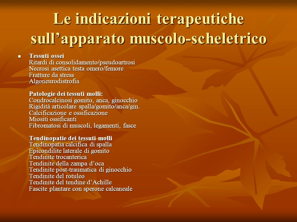 Le indicazioni terapeutiche sull'apparato muscolo-scheletrico
