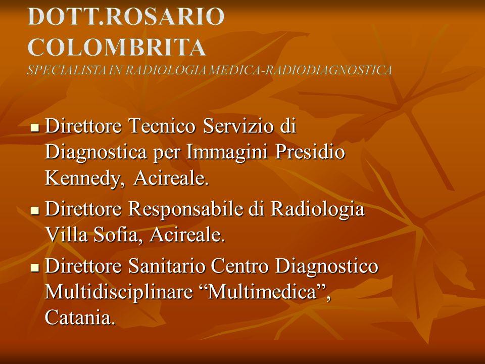 Dott.rosario colombrita specialista in Radiologia Medica-Radiodiagnostica