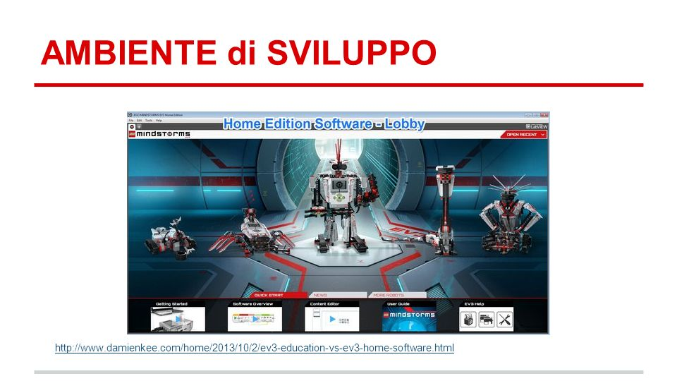 AMBIENTE di SVILUPPO http://www.damienkee.com/home/2013/10/2/ev3-education-vs-ev3-home-software.html.