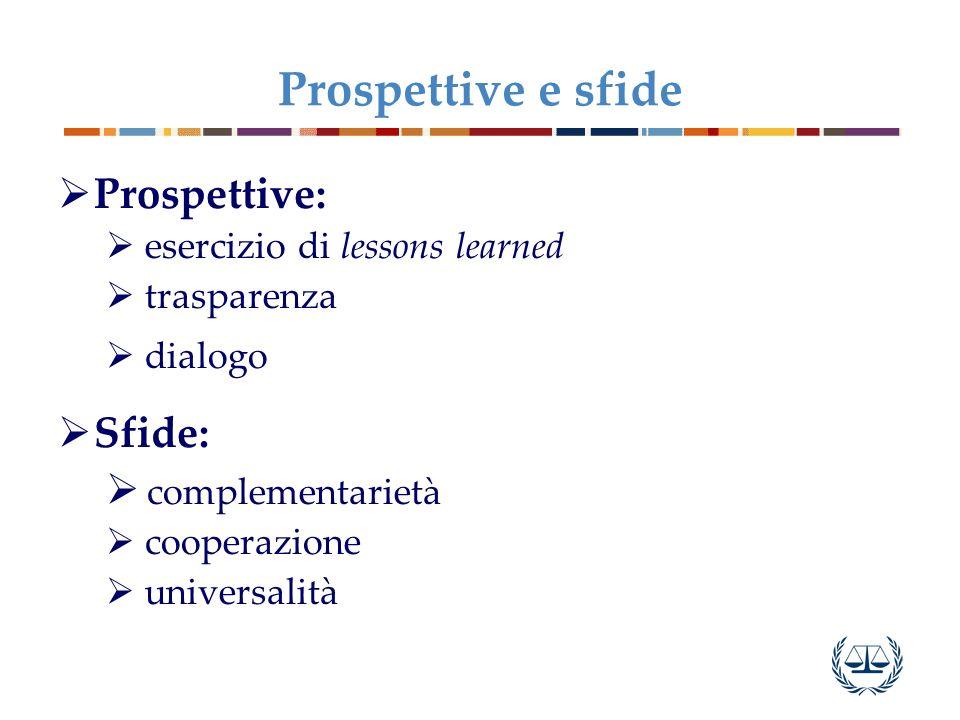 Prospettive e sfide Prospettive: Sfide: complementarietà