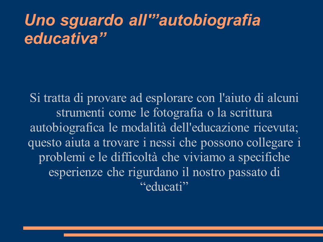 Uno sguardo all autobiografia educativa