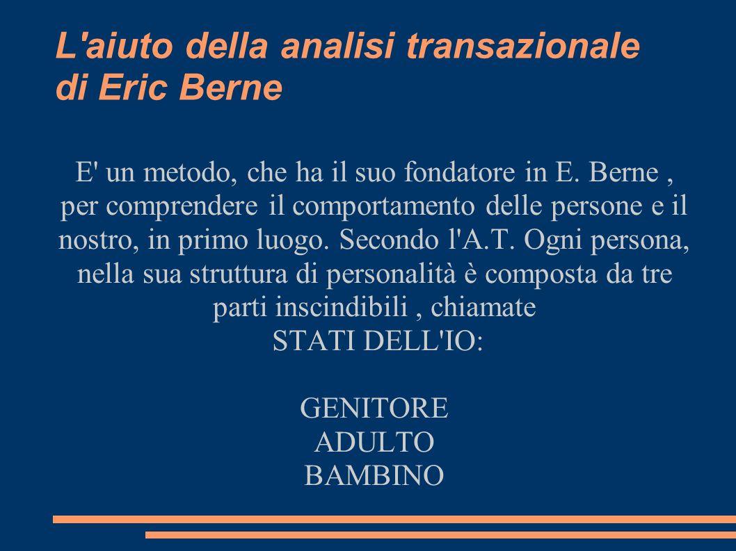 L aiuto della analisi transazionale di Eric Berne