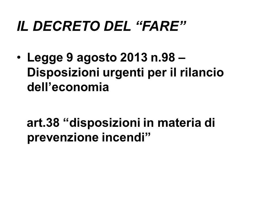 IL DECRETO DEL FARE Legge 9 agosto 2013 n.98 – Disposizioni urgenti per il rilancio dell'economia.