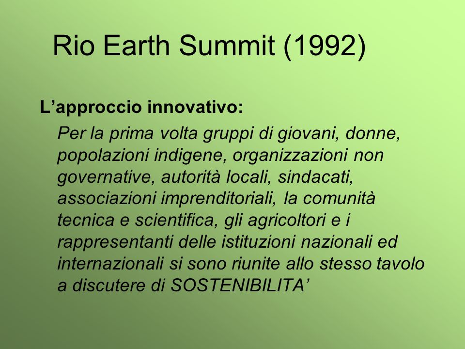 Rio Earth Summit (1992) L'approccio innovativo: