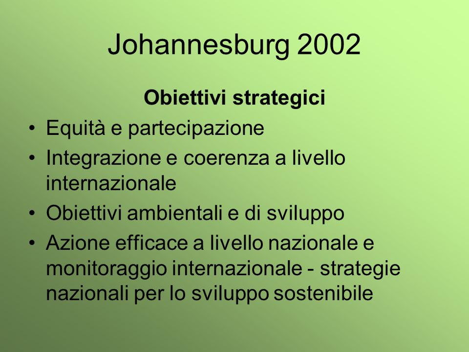 Johannesburg 2002 Obiettivi strategici Equità e partecipazione