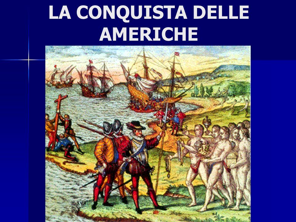 LA CONQUISTA DELLE AMERICHE