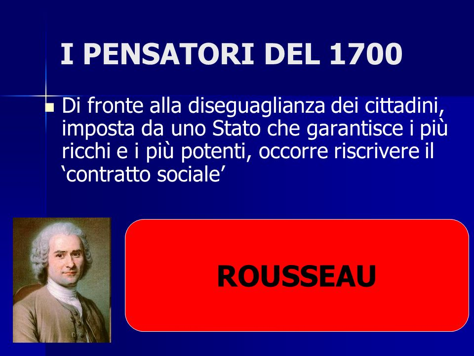 I PENSATORI DEL 1700 ROUSSEAU