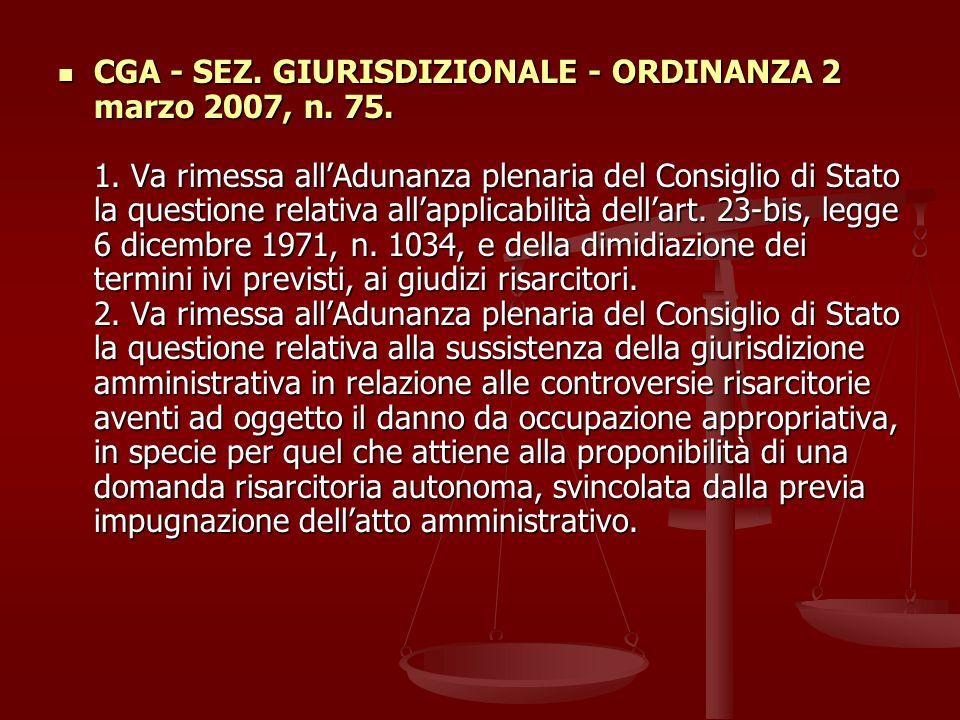 CGA - SEZ. GIURISDIZIONALE - ORDINANZA 2 marzo 2007, n. 75. 1