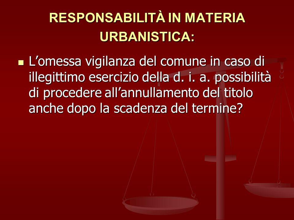RESPONSABILITÀ IN MATERIA URBANISTICA: