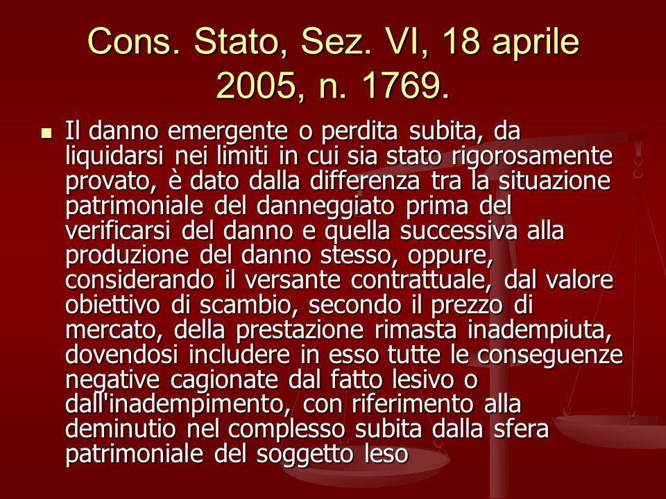 Cons. Stato, Sez. VI, 18 aprile 2005, n. 1769.