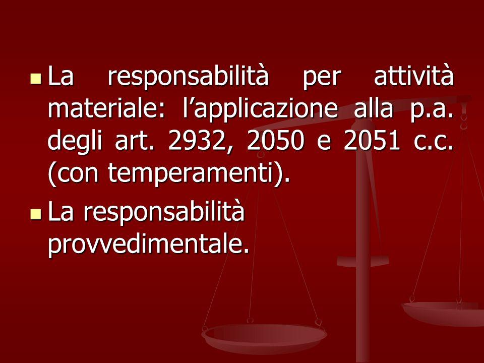 La responsabilità per attività materiale: l'applicazione alla p. a