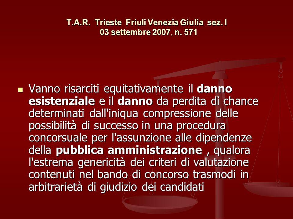 T.A.R. Trieste Friuli Venezia Giulia sez. I 03 settembre 2007, n. 571